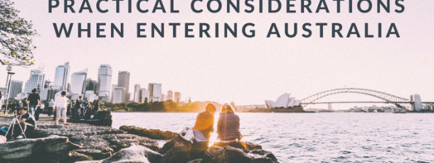 Practical Considerations when entering Australia