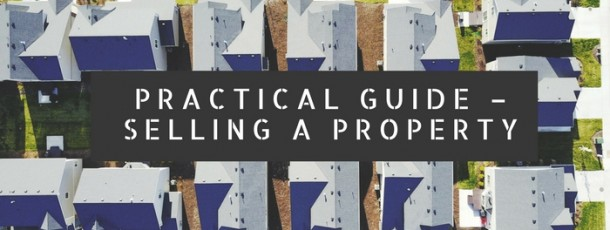 Practical Guide – Selling a Property