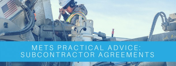 METS Practical Advice: Key Clauses to Consider in Subcontractor Agreements