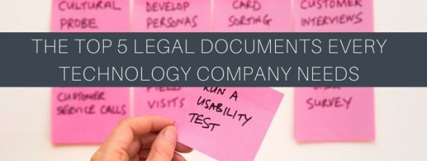 The Top 5 Legal Documents Every Technology Company Needs