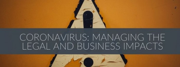 Coronavirus News Alert: Managing the Legal and Business Impacts