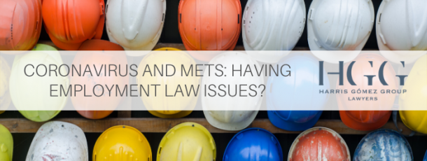 Coronavirus and METS: Having Employment Law Issues?