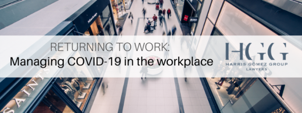 Returning to Work: Managing COVID-19 in the Workplace
