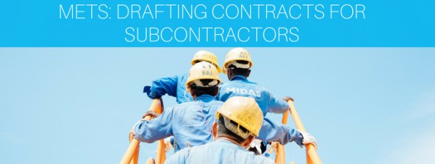 METS: Drafting Contracts for Subcontractors